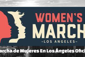 Womens March LA: todo lo que necesitas saber para la protesta del sábado