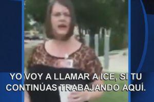 Amenaza a hispana con llamar a ICE si no deja su empleo, pero la jugada le cuesta caro