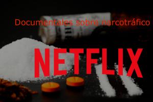El top 3 de los documentales sobre narcos y las mafias en Netflix