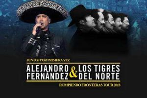 """Alejandro Fernández y Los Tigres del Norte """"Rompiendo Fronteras USA Tour 2018"""": fechas y ciudades de la gira"""