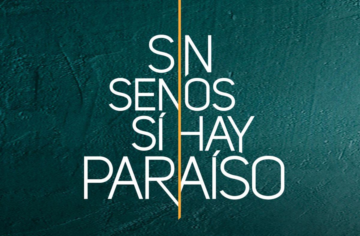 """Telenovela """"Sin senos sí hay paraíso"""""""