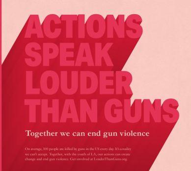 La campaña Louder Than Guns busca concientizar a los angelinos.