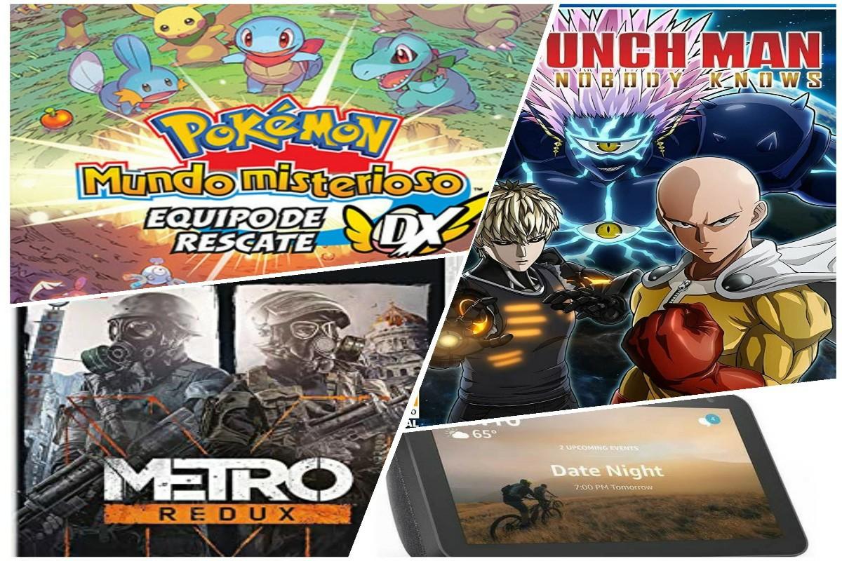 Pokémon Mundo Misterioso, Metro Redux, One Punch Man: A Hero Nobody Knows y Echo Show 8
