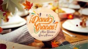 Univision dará esperanza con especial de Thanksgiving: '¡Dando gracias! Más unidos que nunca'